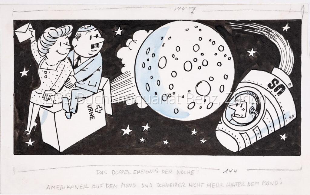 Büchi, Werner (1916–1999): - Das Doppel Ereignis der Woche: Amerikaner auf dem Mond und Schweizer nicht mehr hinter dem Mond.